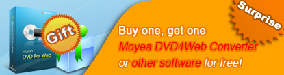 Buy any product from this site, you'll get Moyea DVD4Web Converter or other software for free!