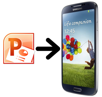 How to Watch PowerPoint on Samsung Galaxy S4 with PPT to