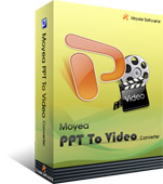 Convert PowerPoint to video, PowerPoint to avi, mp4 - Moyea PPT to Video Converter